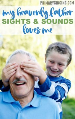 My Heavenly Father Loves Me - Sights & Sounds Video Lesson plan for Primary singing time music leaders / choristers!