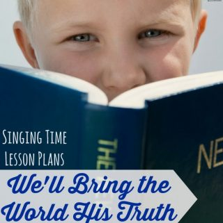 8 Singing Time Ideas: We'll Bring the World His Truth