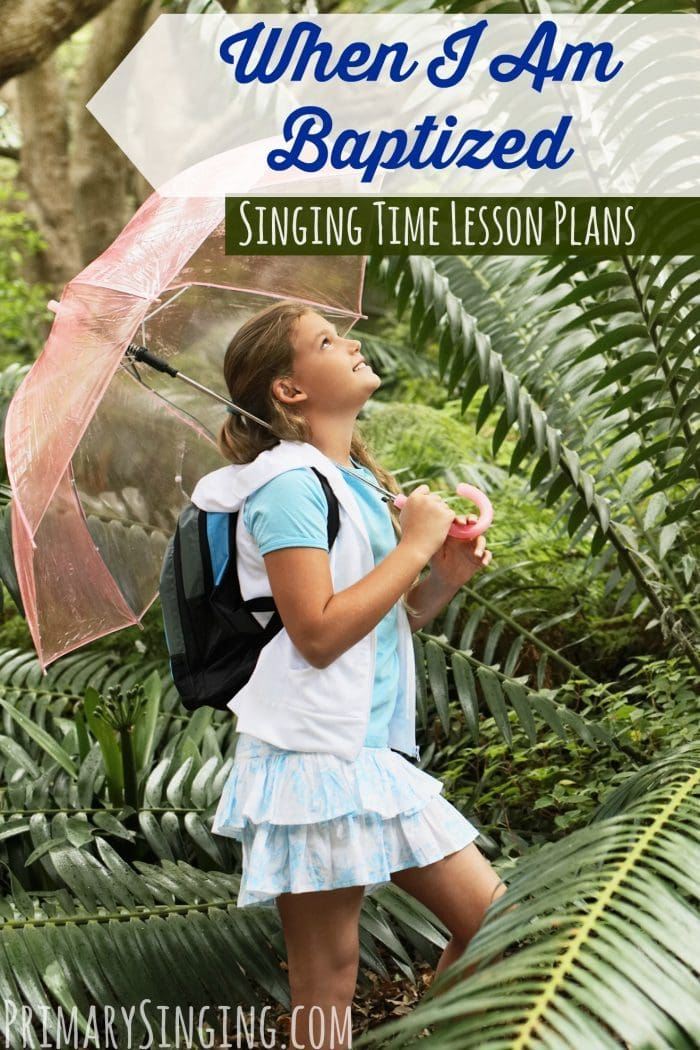 Siniging Time lesson plans, games, and ideas for teaching When I Am Baptized for LDS Primary music leaders / choristers! #PrimarySinging #LDS #Primary #SingingTime