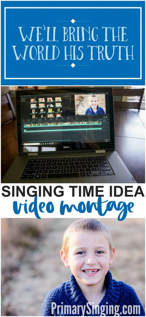 Singing Time Lesson Plan / Idea for We'll Bring the World His Truth - create a video montage with pictures from your Primary families! LDS choristers #LDS #Primary #SingingTime #PrimarySinging #FHE #ImaMormon