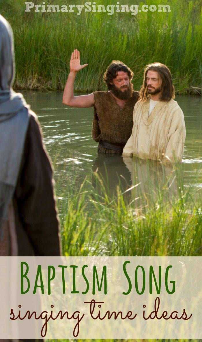 8 Singing Time Lesson plans for the Primary Song Baptism - A helpful resource for LDS Primary Music Leaders and home study of Come, Follow Me.