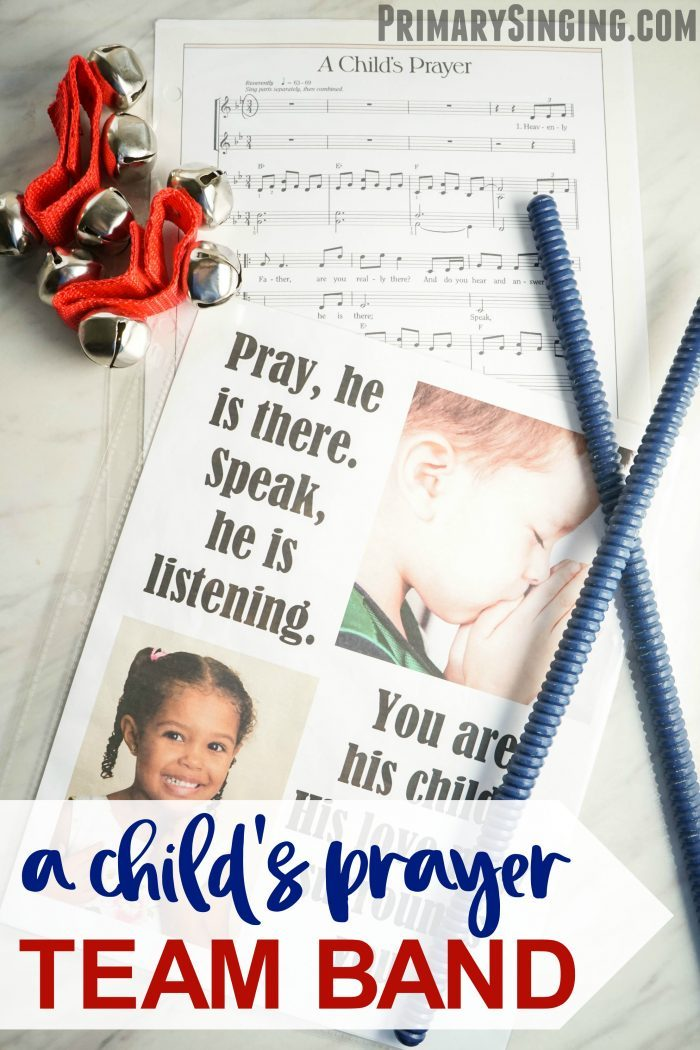 A Child's Prayer - Team Band engaging living music lesson plan and ideas for LDS Primary Music Leaders Singing Time!