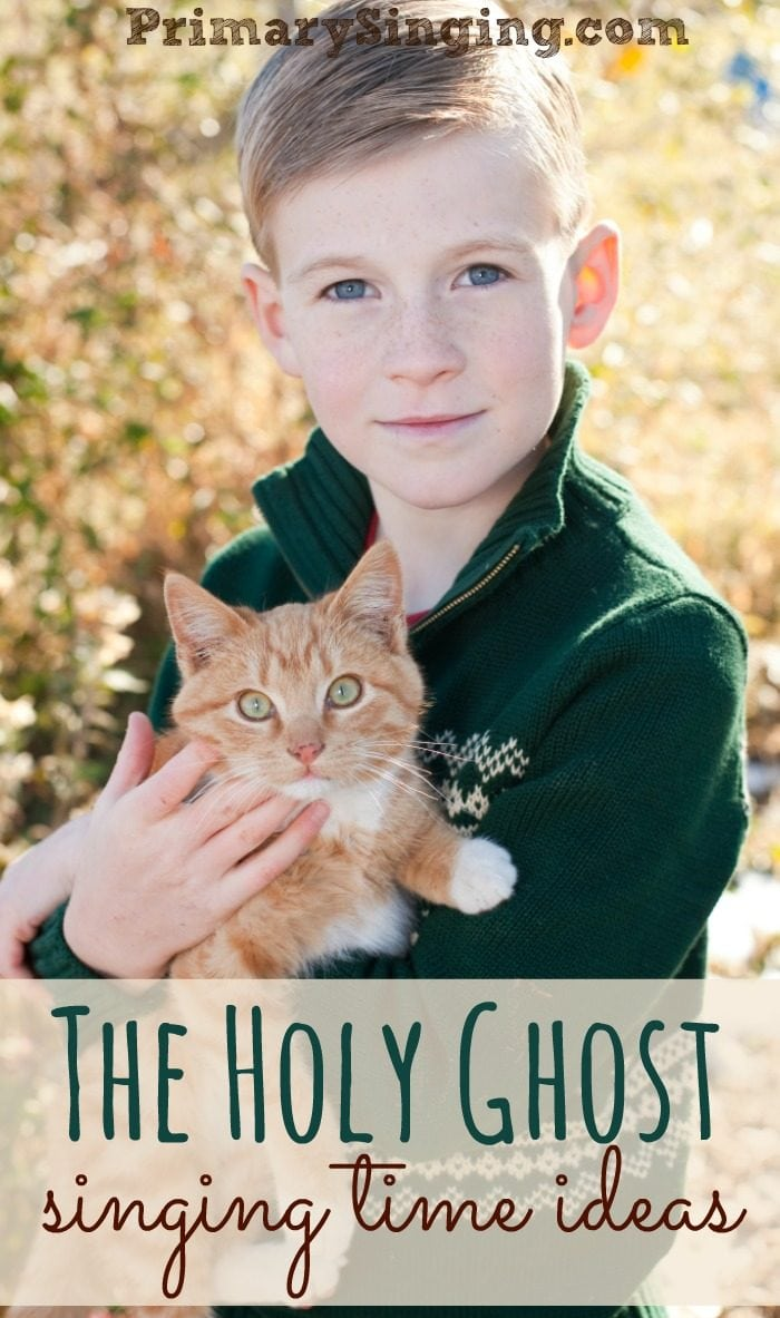 8 Primary Singing Time Ideas for the song The Holy Ghost! Activities and printable lesson plans to reach a variety of learning styles.