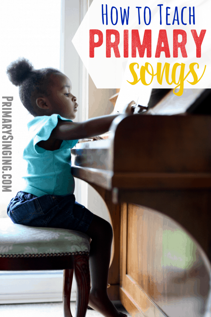 How to Teach Primary Songs